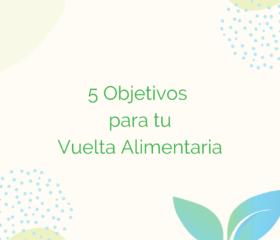 Objetivos para tu Vuelta Alimentaria